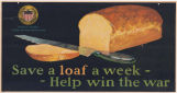 Save a loaf a week-- help win the war poster
