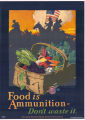 Food is ammunition-- don't waste it poster